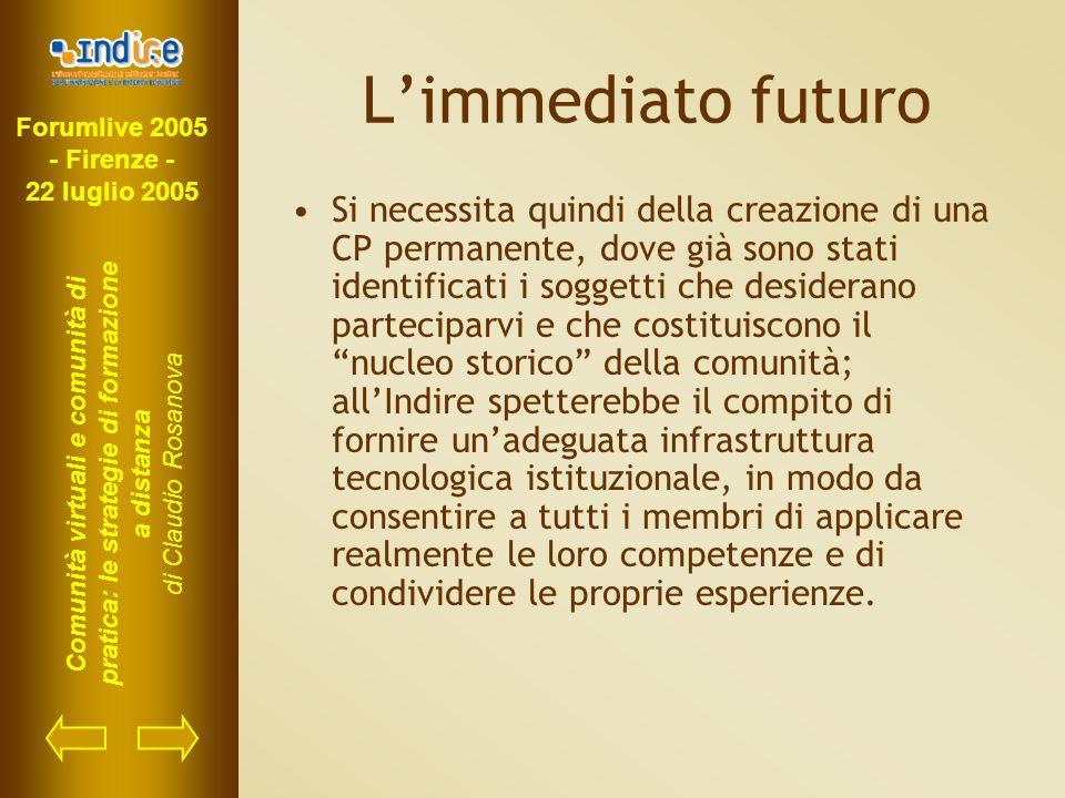 Forumlive 2005 - Firenze - 22 luglio 2005 Comunità virtuali e comunità di pratica: le strategie di formazione a distanza di Claudio Rosanova L'immedia