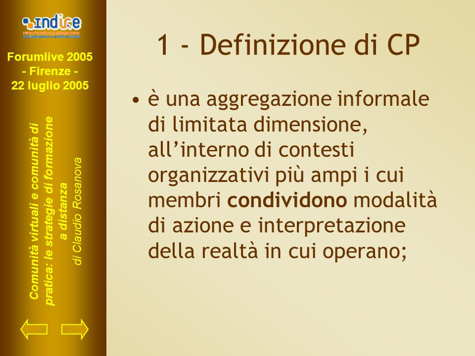 Forumlive 2005 - Firenze - 22 luglio 2005 Comunità virtuali e comunità di pratica: le strategie di formazione a distanza di Claudio Rosanova 1 - Defin