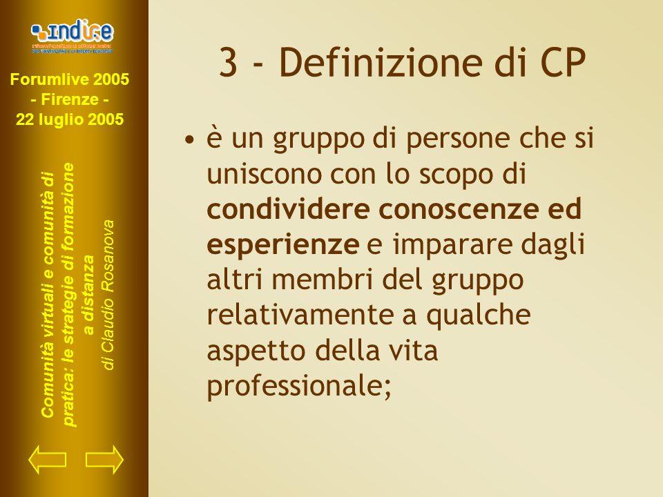 Forumlive 2005 - Firenze - 22 luglio 2005 Comunità virtuali e comunità di pratica: le strategie di formazione a distanza di Claudio Rosanova 3 - Defin