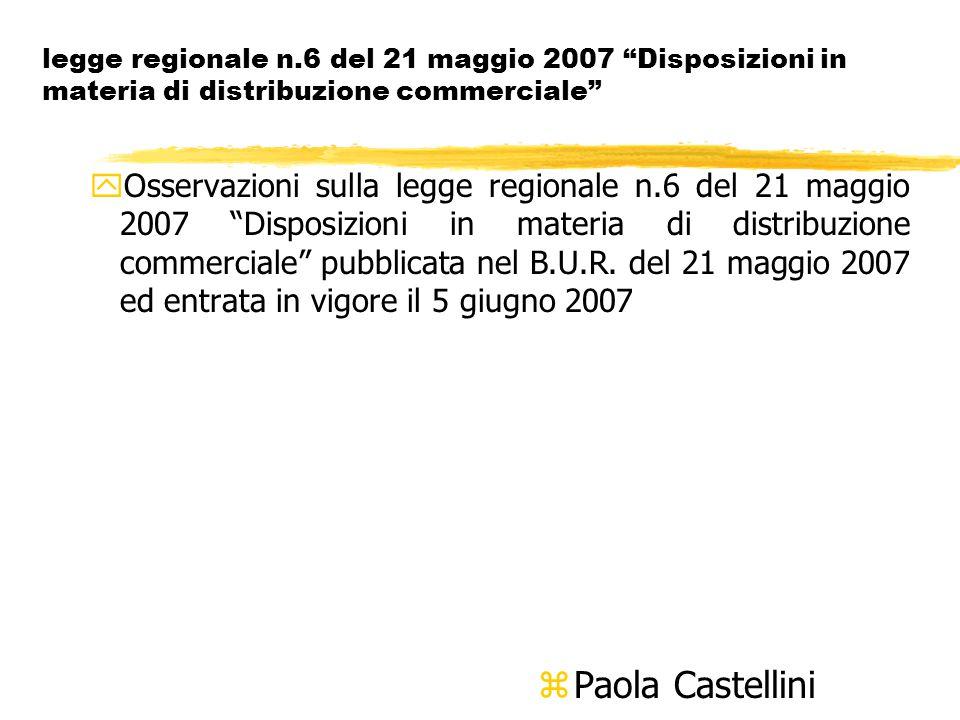 legge regionale n.6 del 21 maggio 2007 Disposizioni in materia di distribuzione commerciale yOsservazioni sulla legge regionale n.6 del 21 maggio 2007 Disposizioni in materia di distribuzione commerciale pubblicata nel B.U.R.