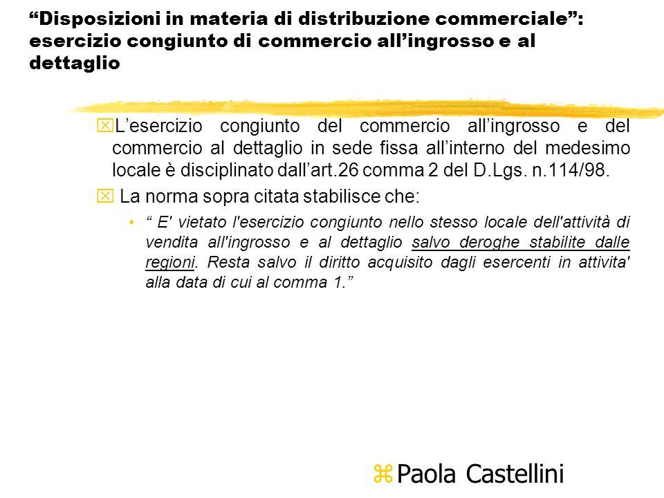 Disposizioni in materia di distribuzione commerciale : esercizio congiunto di commercio all'ingrosso e al dettaglio xL'esercizio congiunto del commercio all'ingrosso e del commercio al dettaglio in sede fissa all'interno del medesimo locale è disciplinato dall'art.26 comma 2 del D.Lgs.