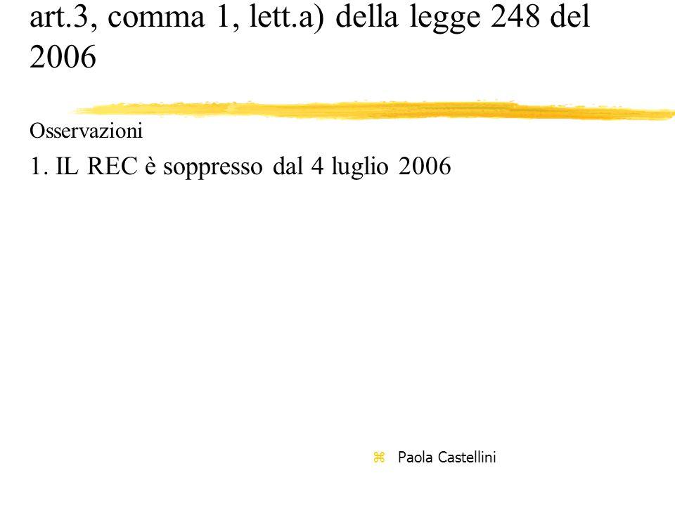 art.3, comma 1, lett.a) della legge 248 del 2006 Osservazioni 1.