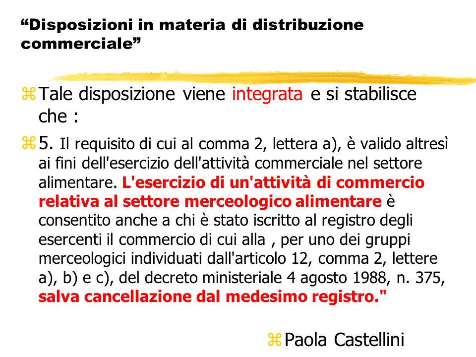 Disposizioni in materia di distribuzione commerciale zTale disposizione viene integrata e si stabilisce che : z5.