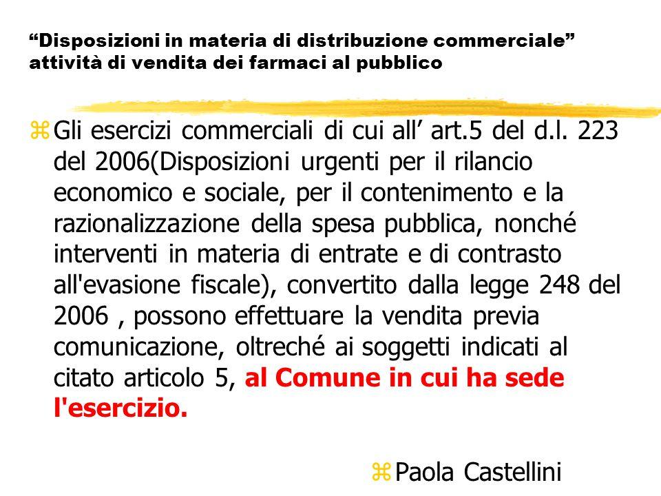 Disposizioni in materia di distribuzione commerciale attività di vendita dei farmaci al pubblico zGli esercizi commerciali di cui all' art.5 del d.l.