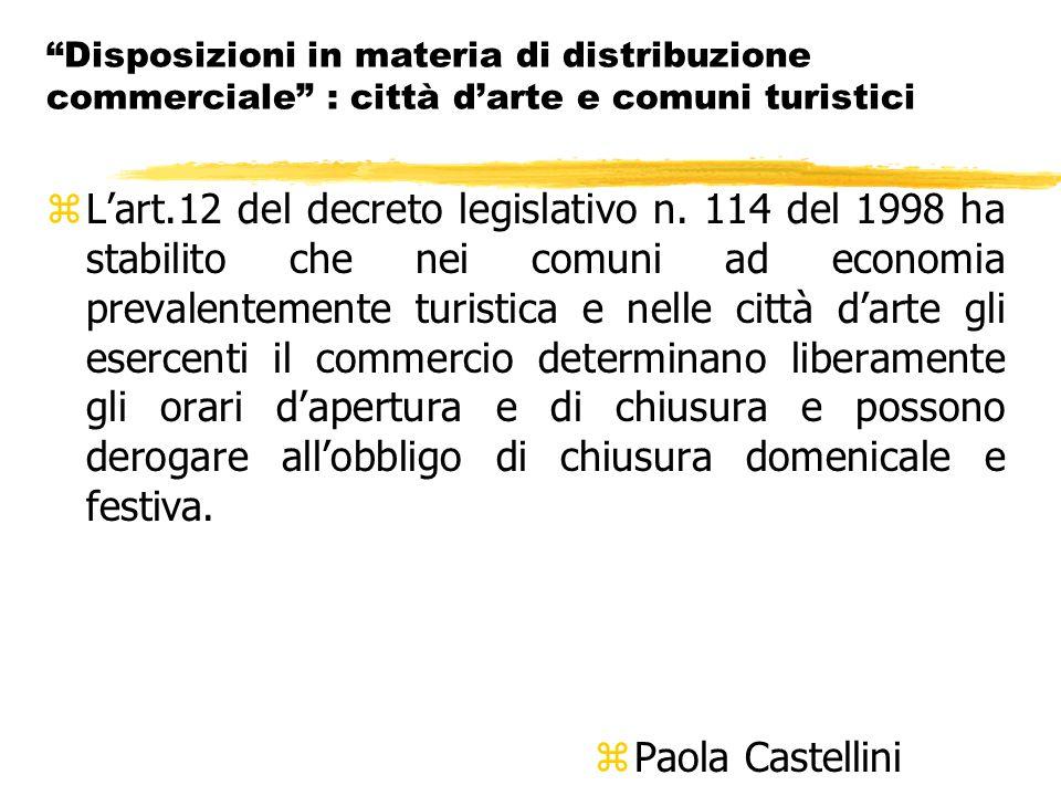 Disposizioni in materia di distribuzione commerciale : città d'arte e comuni turistici zL'art.12 del decreto legislativo n.