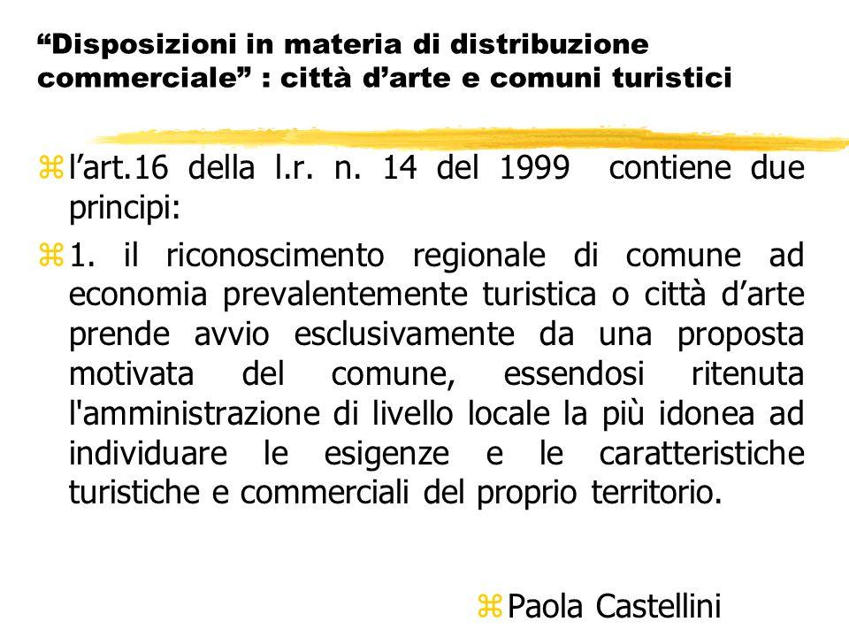 Disposizioni in materia di distribuzione commerciale : città d'arte e comuni turistici zl'art.16 della l.r.