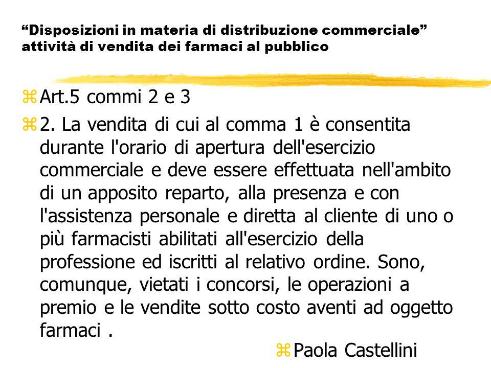 Disposizioni in materia di distribuzione commerciale attività di vendita dei farmaci al pubblico zArt.5 commi 2 e 3 z2.