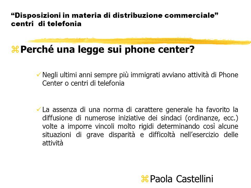 Disposizioni in materia di distribuzione commerciale centri di telefonia zPerché una legge sui phone center.