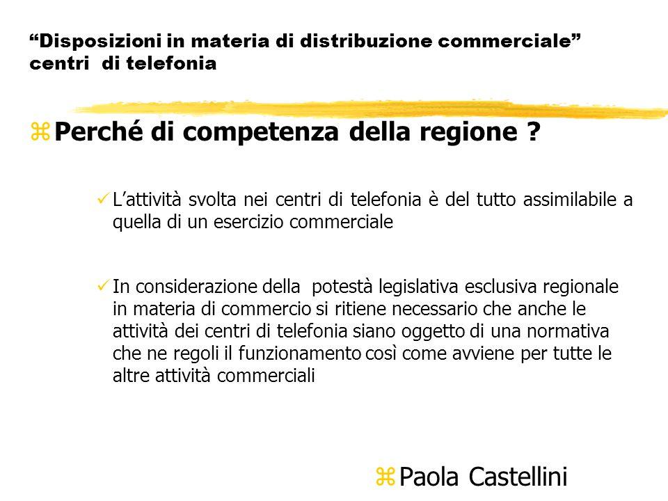 Disposizioni in materia di distribuzione commerciale centri di telefonia zPerché di competenza della regione .