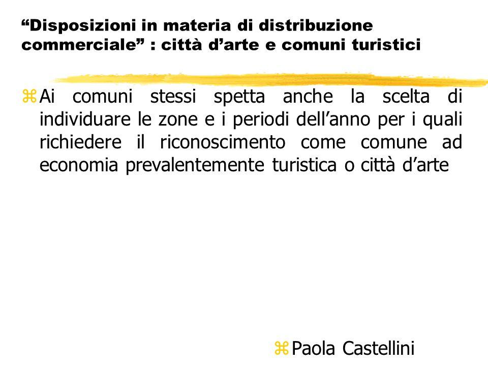Disposizioni in materia di distribuzione commerciale : città d'arte e comuni turistici z2.