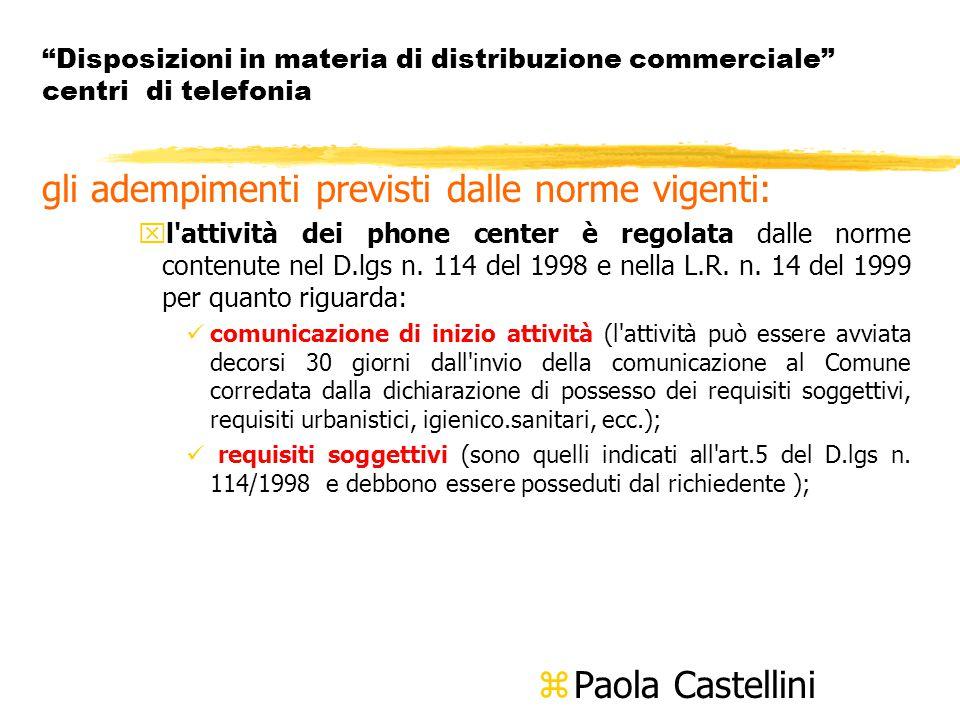 Disposizioni in materia di distribuzione commerciale centri di telefonia gli adempimenti previsti dalle norme vigenti: xl attività dei phone center è regolata dalle norme contenute nel D.lgs n.