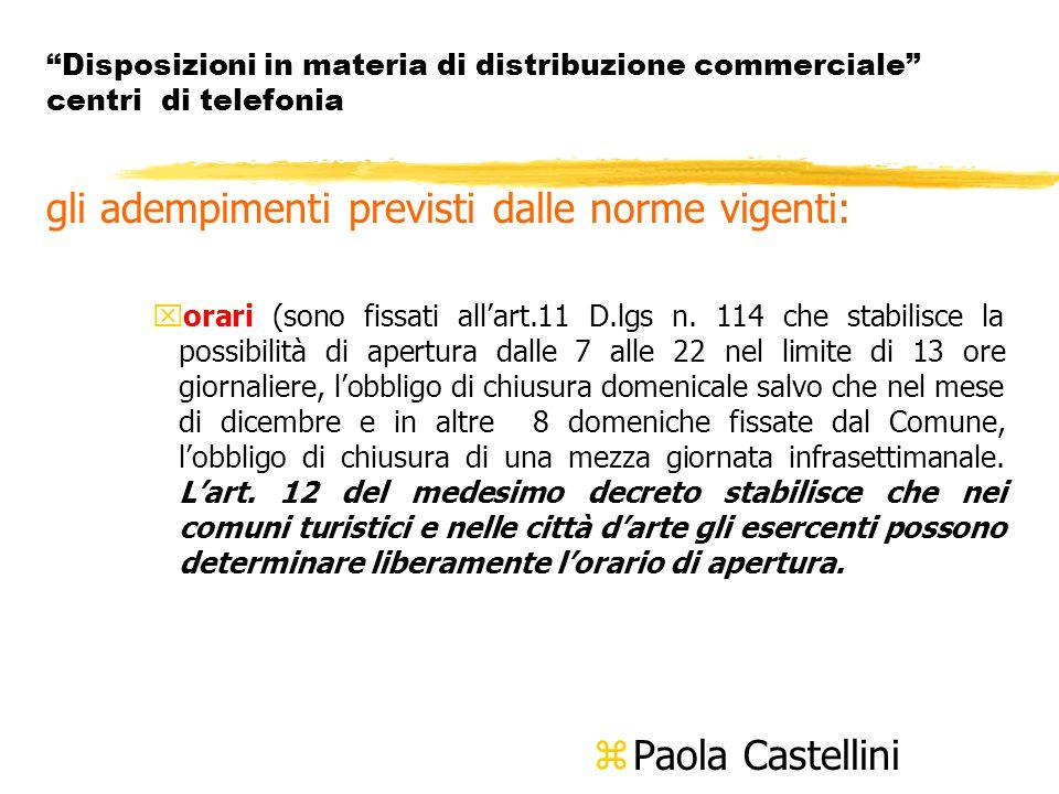Disposizioni in materia di distribuzione commerciale centri di telefonia gli adempimenti previsti dalle norme vigenti: xorari (sono fissati all'art.11 D.lgs n.