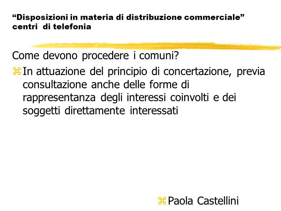 Disposizioni in materia di distribuzione commerciale centri di telefonia Come devono procedere i comuni.