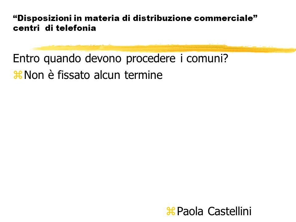 Disposizioni in materia di distribuzione commerciale centri di telefonia Entro quando devono procedere i comuni.