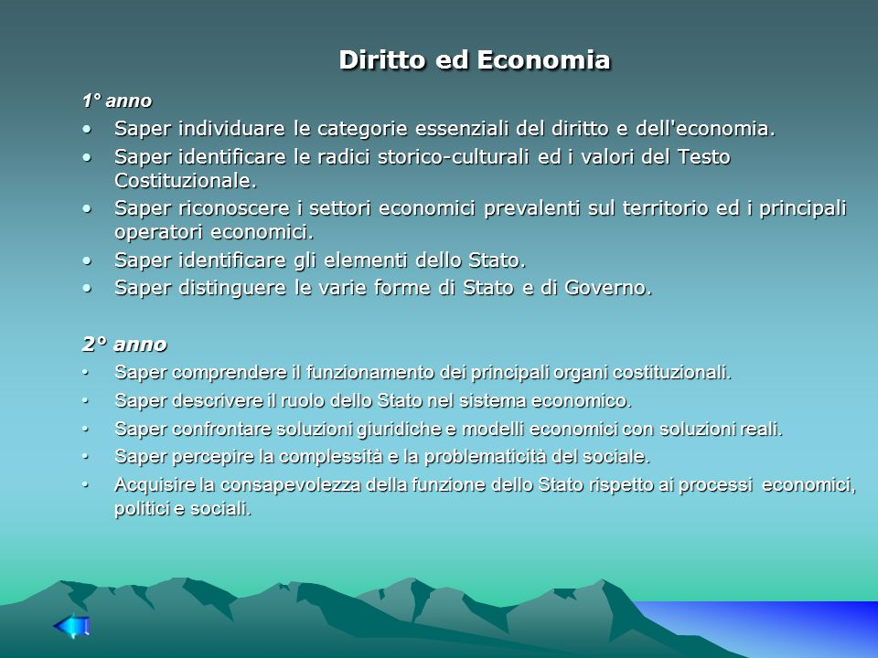 Diritto ed Economia 1° anno Saper individuare le categorie essenziali del diritto e dell economia.Saper individuare le categorie essenziali del diritto e dell economia.