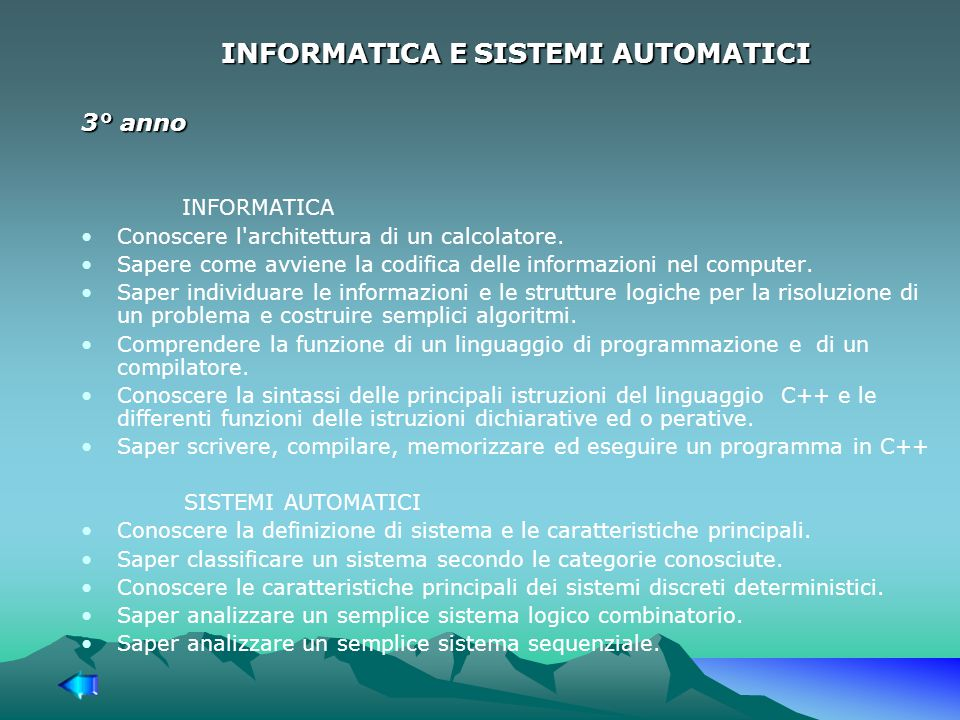 INFORMATICA E SISTEMI AUTOMATICI 3° anno INFORMATICA Conoscere l architettura di un calcolatore.