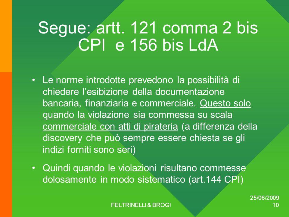 25/06/2009 FELTRINELLI & BROGI 10 Segue: artt.