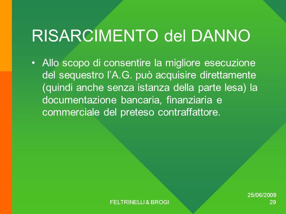 25/06/2009 FELTRINELLI & BROGI 29 RISARCIMENTO del DANNO Allo scopo di consentire la migliore esecuzione del sequestro l'A.G.