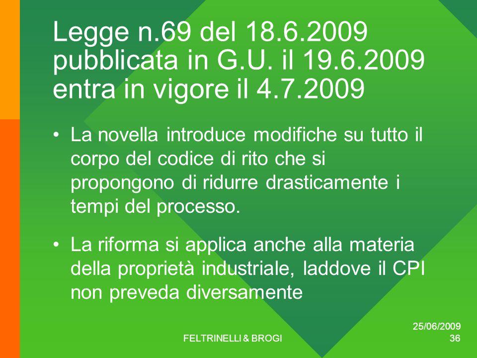 25/06/2009 FELTRINELLI & BROGI 36 Legge n.69 del 18.6.2009 pubblicata in G.U.