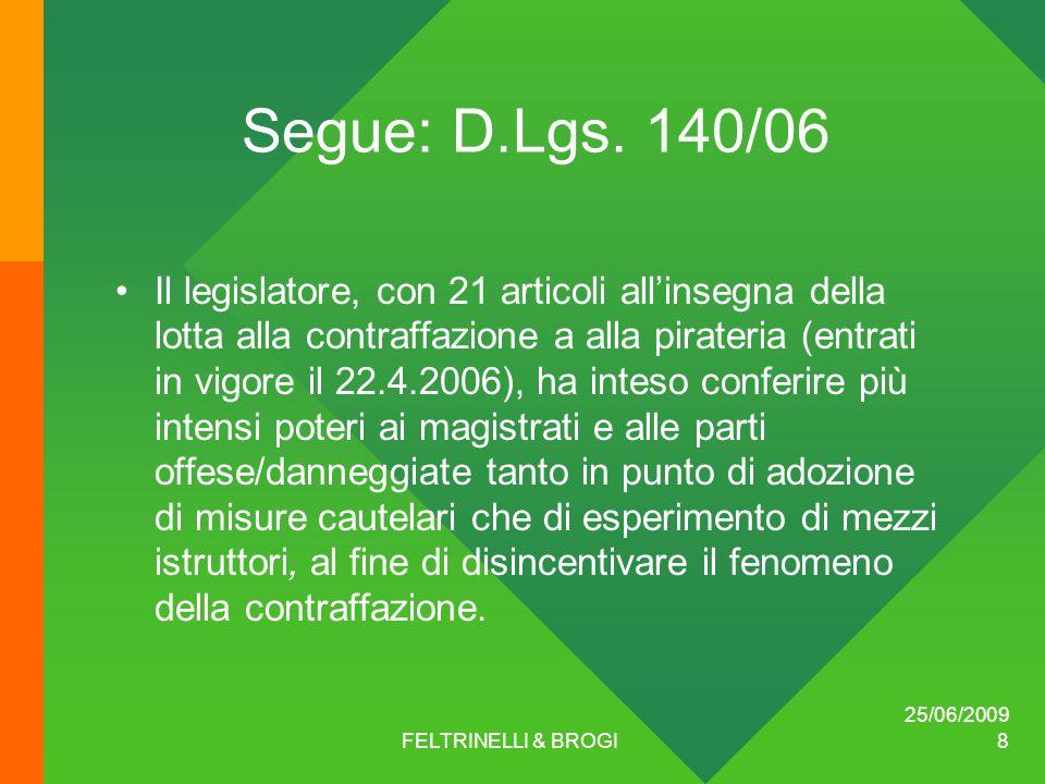 25/06/2009 FELTRINELLI & BROGI 8 Segue: D.Lgs.