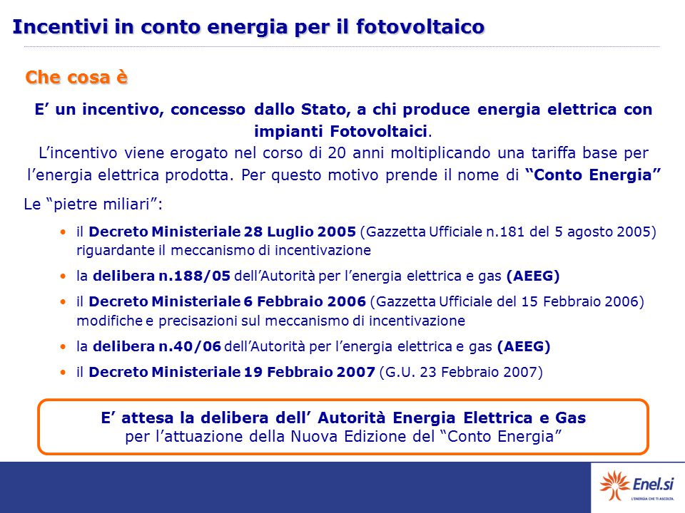 E' un incentivo, concesso dallo Stato, a chi produce energia elettrica con impianti Fotovoltaici. L'incentivo viene erogato nel corso di 20 anni molti