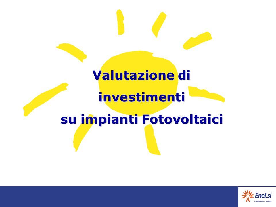 Valutazionedi investimenti su impianti Fotovoltaici Valutazione di investimenti su impianti Fotovoltaici