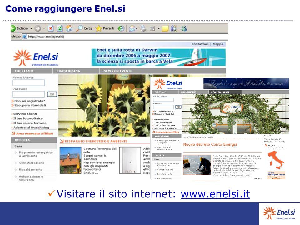 Come raggiungere Enel.si Visitare il sito internet: www.enelsi.it
