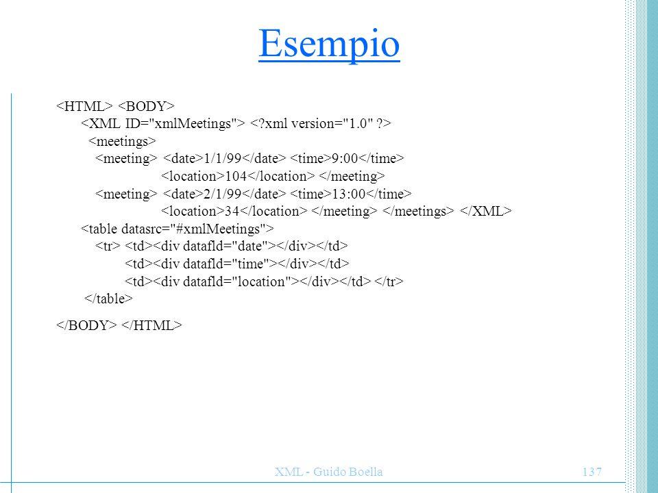XML - Guido Boella137 Esempio 1/1/99 9:00 104 2/1/99 13:00 34