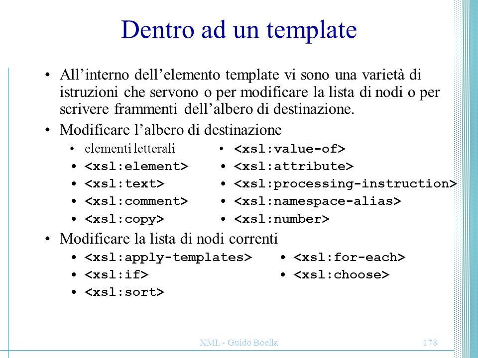 XML - Guido Boella179 Scrivere l'albero di destinazione (1) Poiché l'albero di destinazione è esso stesso un documento XML, debbo poter creare nodi elemento, attributi e testo in maniera sofisticata.