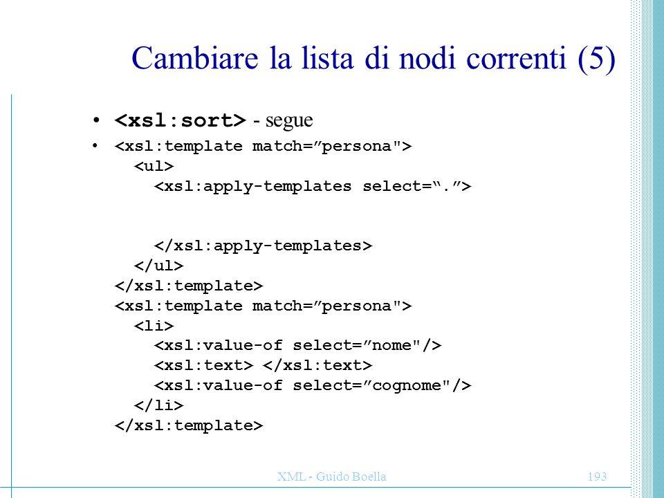 XML - Guido Boella193 Cambiare la lista di nodi correnti (5) - segue
