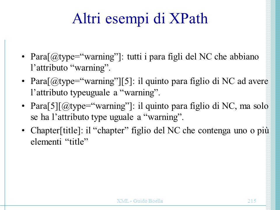 """XML - Guido Boella215 Altri esempi di XPath Para[@type=""""warning""""]: tutti i para figli del NC che abbiano l'attributo """"warning"""". Para[@type=""""warning""""]["""