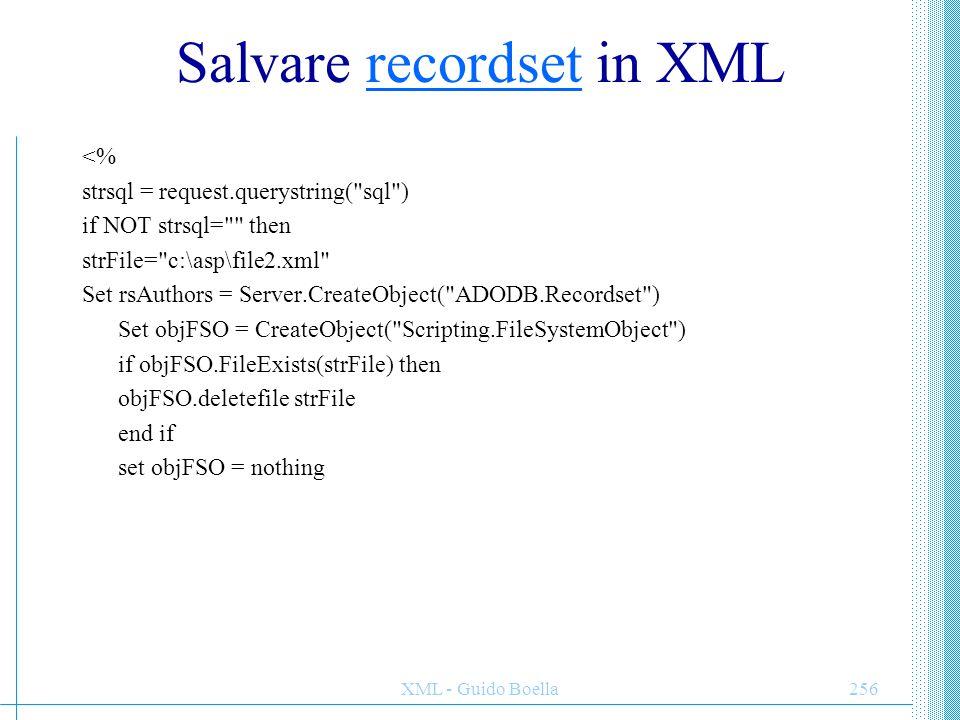 XML - Guido Boella256 Salvare recordset in XMLrecordset <% strsql = request.querystring(
