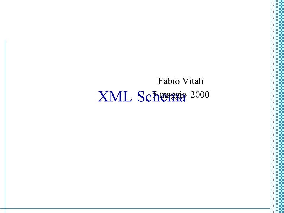 XML - Guido Boella261 Sommario Oggi esaminiamo in breve XML Schema –Perché non bastano i DTD –Tipi ed elementi –Definizione di elementi ed attributi –Altri aspetti rilevanti di XML Schema
