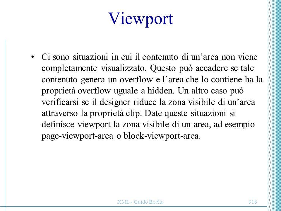 XML - Guido Boella316 Viewport Ci sono situazioni in cui il contenuto di un'area non viene completamente visualizzato. Questo può accadere se tale con