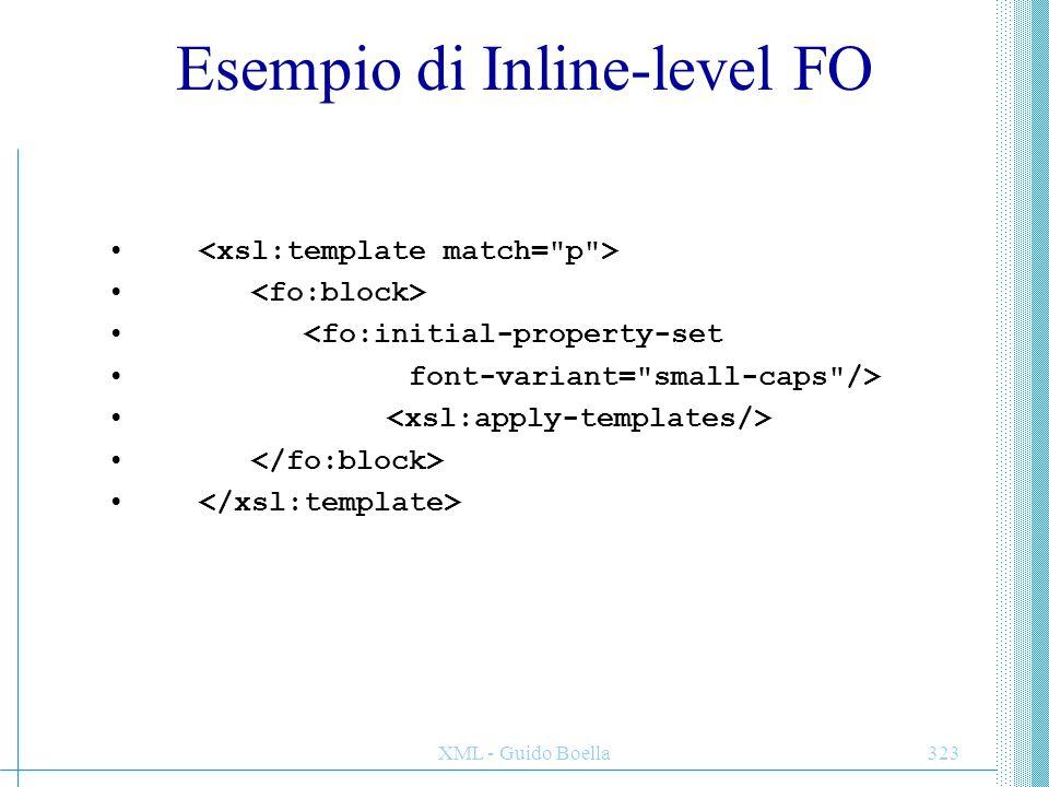 XML - Guido Boella324 Altri FO –fo:wrapper Permette di attribuire un set di proprietà a tutti i suoi elementi figli.