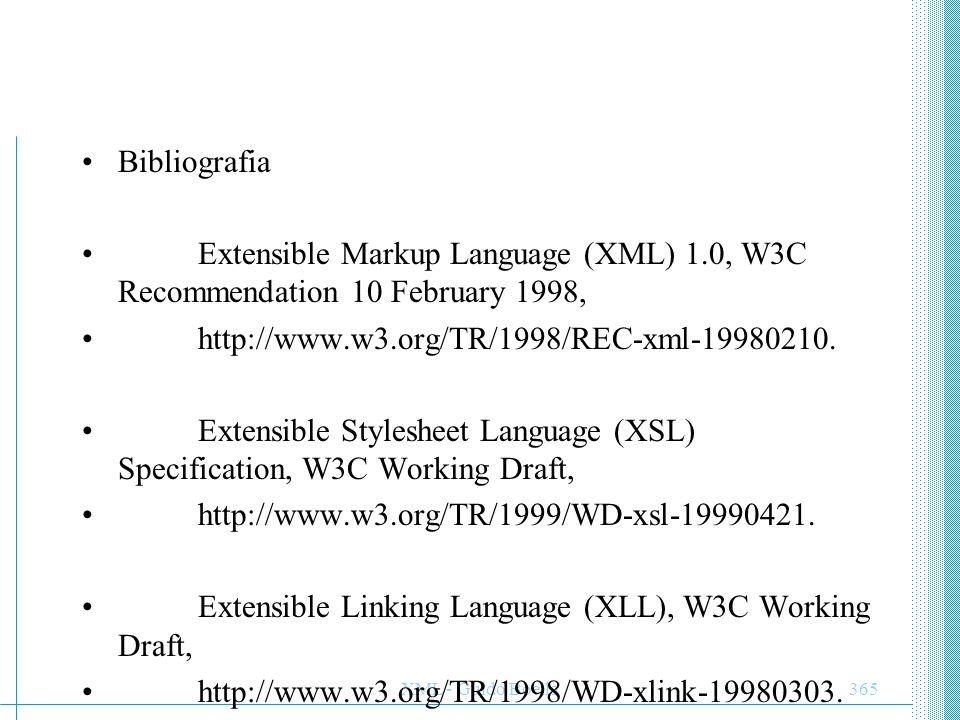 XML - Guido Boella365 Bibliografia Extensible Markup Language (XML) 1.0, W3C Recommendation 10 February 1998, http://www.w3.org/TR/1998/REC-xml-199802