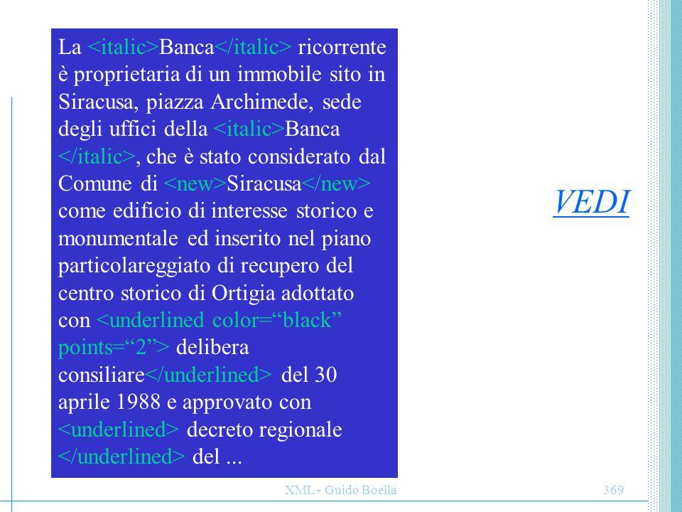 XML - Guido Boella369 La Banca ricorrente è proprietaria di un immobile sito in Siracusa, piazza Archimede, sede degli uffici della Banca, che è stato
