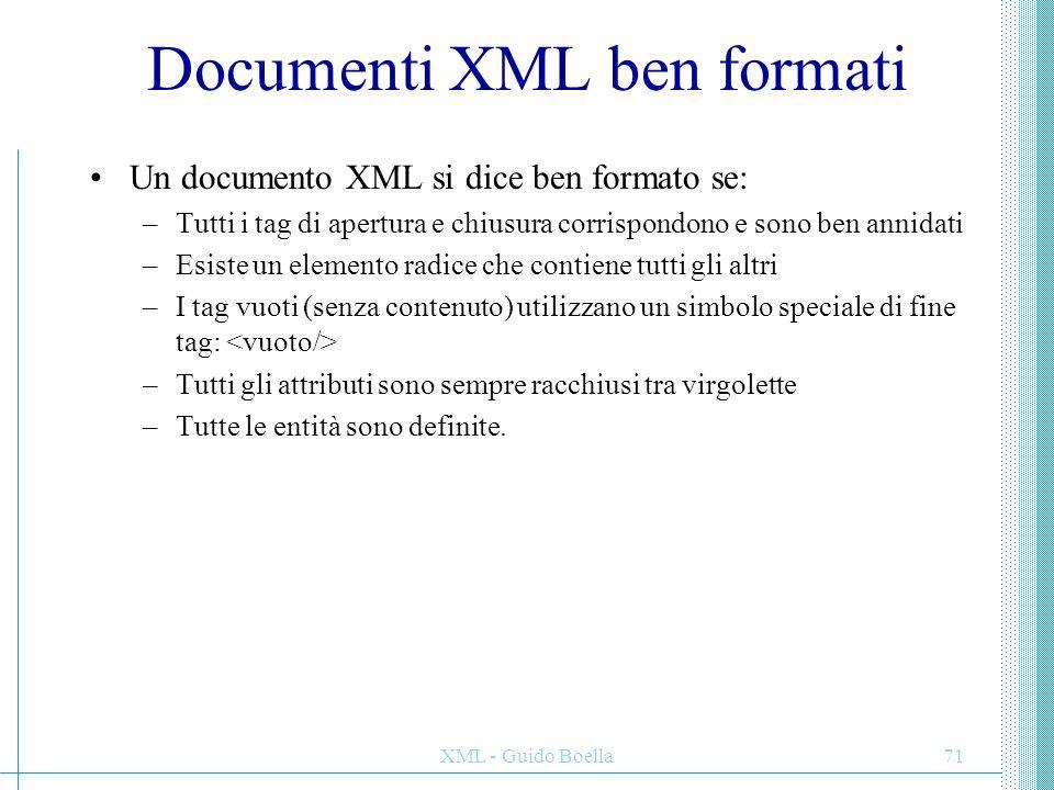 XML - Guido Boella72 Parser validanti e non validanti Il cuore di un applicazione XML è il parser, ovvero quel modulo che legge il documento XML e ne crea una rappresentazione interna utile per successive elaborazioni (come la visualizzazione).