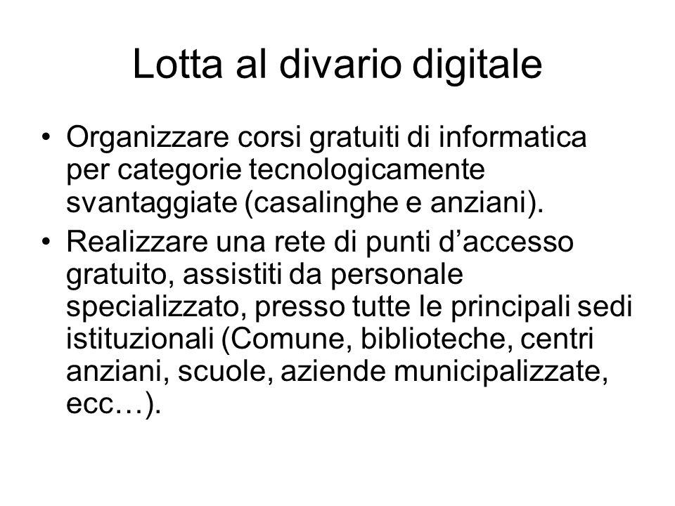 Lotta al divario digitale Organizzare corsi gratuiti di informatica per categorie tecnologicamente svantaggiate (casalinghe e anziani).