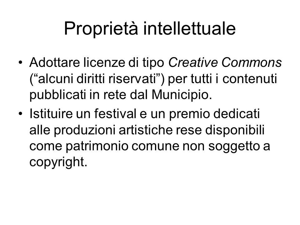 Proprietà intellettuale Adottare licenze di tipo Creative Commons ( alcuni diritti riservati ) per tutti i contenuti pubblicati in rete dal Municipio.