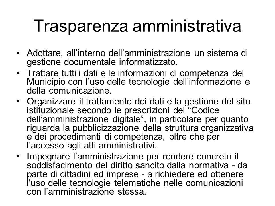 Trasparenza amministrativa Adottare, all'interno dell'amministrazione un sistema di gestione documentale informatizzato.