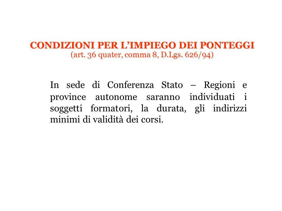 In sede di Conferenza Stato – Regioni e province autonome saranno individuati i soggetti formatori, la durata, gli indirizzi minimi di validità dei co