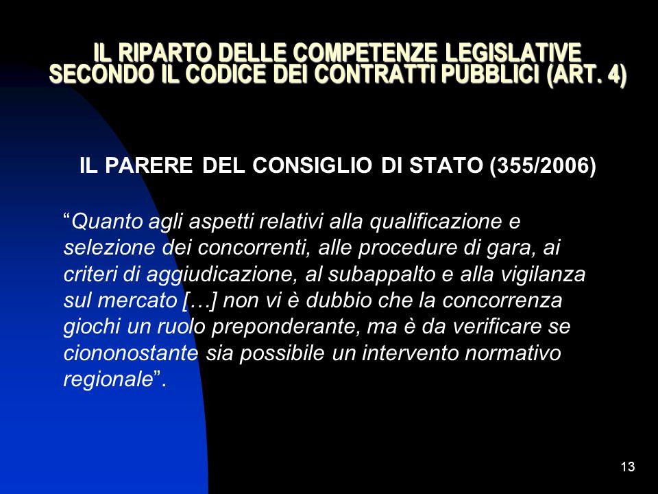 """13 IL RIPARTO DELLE COMPETENZE LEGISLATIVE SECONDO IL CODICE DEI CONTRATTI PUBBLICI (ART. 4) IL PARERE DEL CONSIGLIO DI STATO (355/2006) """"Quanto agli"""