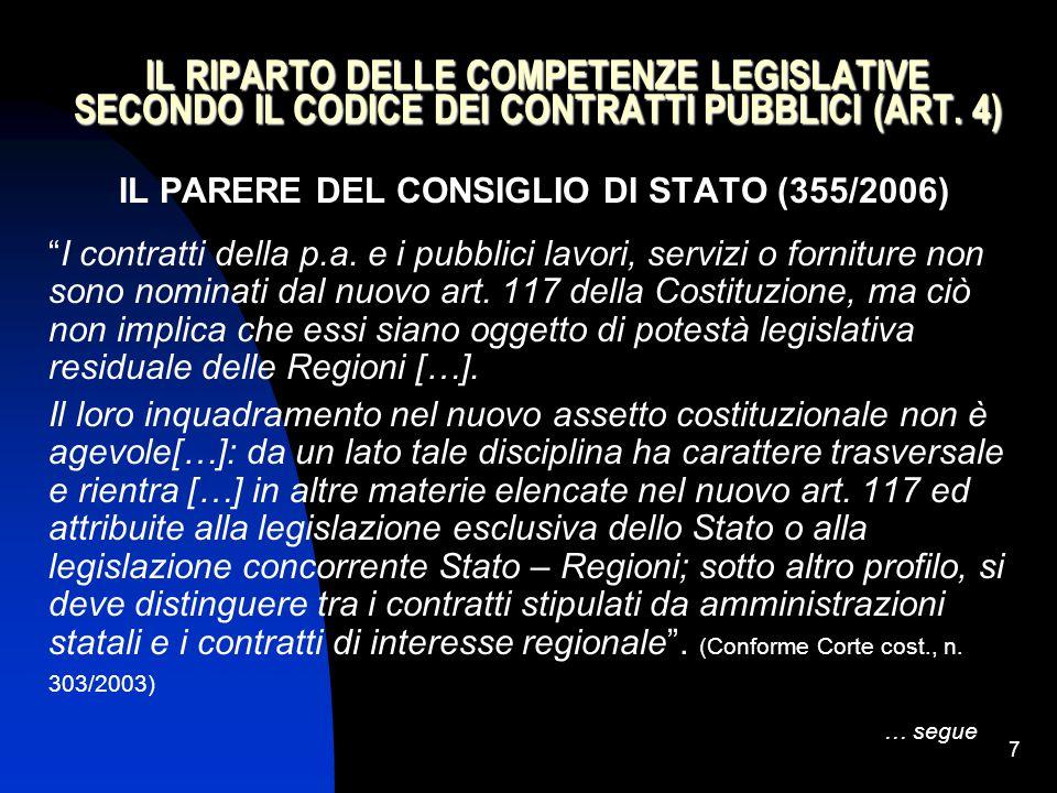 """7 IL RIPARTO DELLE COMPETENZE LEGISLATIVE SECONDO IL CODICE DEI CONTRATTI PUBBLICI (ART. 4) IL PARERE DEL CONSIGLIO DI STATO (355/2006) """"I contratti d"""