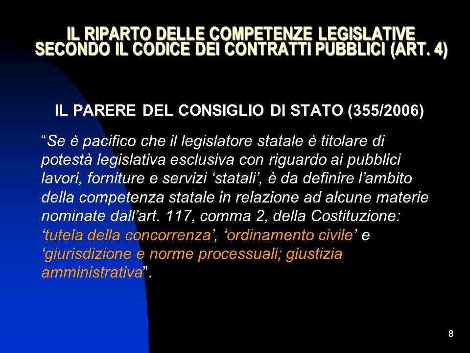 """8 IL RIPARTO DELLE COMPETENZE LEGISLATIVE SECONDO IL CODICE DEI CONTRATTI PUBBLICI (ART. 4) IL PARERE DEL CONSIGLIO DI STATO (355/2006) """"Se è pacifico"""