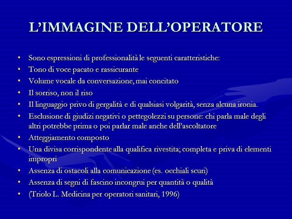 L'IMMAGINE DELL'OPERATORE Sono espressioni di professionalità le seguenti caratteristiche:Sono espressioni di professionalità le seguenti caratteristi