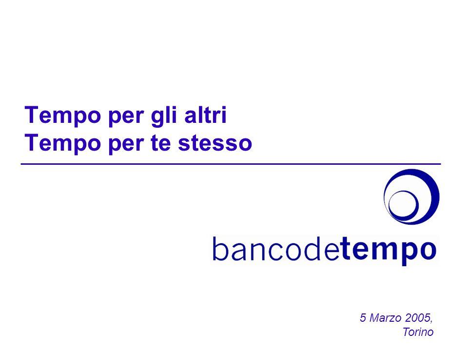 Tempo per gli altri Tempo per te stesso 5 Marzo 2005, Torino