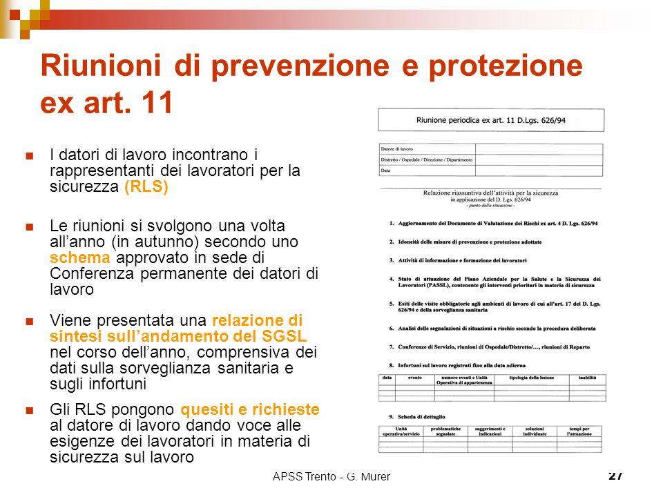 APSS Trento - G. Murer27 Riunioni di prevenzione e protezione ex art. 11 I datori di lavoro incontrano i rappresentanti dei lavoratori per la sicurezz