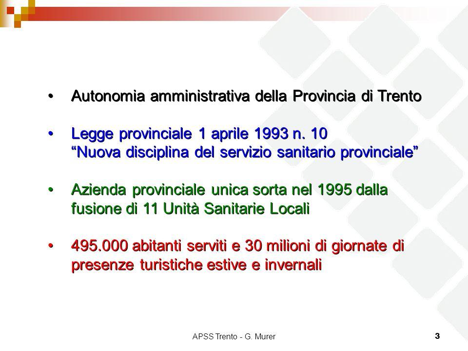 """APSS Trento - G. Murer3 Autonomia amministrativa della Provincia di Trento Legge provinciale 1 aprile 1993 n. 10 """"Nuova disciplina del servizio sanita"""