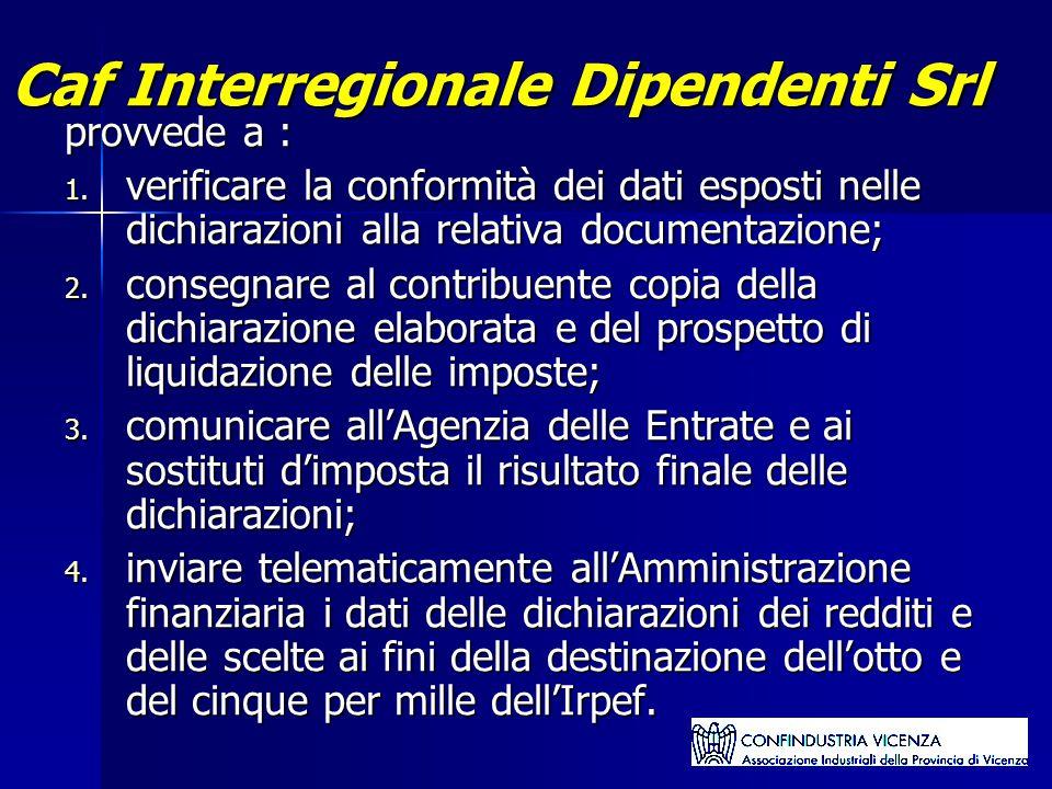 Caf Interregionale Dipendenti Srl provvede a : 1.